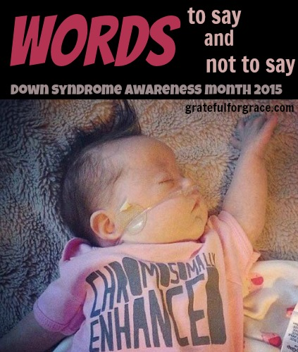 Words to Say and Not Say Down Syndrome Awareness Month 2015 WEB
