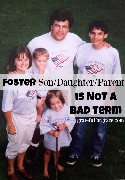 Foster SonDaughterParent is NOT a bad term